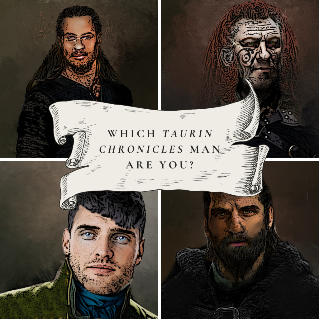 Which Taurin Chronicles man Are You_